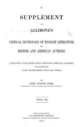 A Critical Dictionary of English Literature, and British and American Authors, Living and Deceased, from the Earliest Accounts to the Middle of the Nineteenth Century: Containing Thirty Thousand Biographies and Literary Notices, with Forty Indexes of Subjects, Volume 5