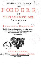Summa doctrinae de foedere et testamento Dei. Explicata a Johanne Coccejo