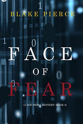 Face of Fear  A Zoe Prime Mystery   Book 3