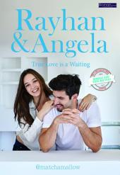 Rayhan & Angela: True love is a waiting Chapter 3