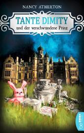 Tante Dimity und der verschwundene Prinz