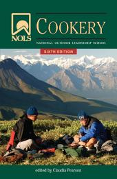 NOLS Cookery: Edition 6