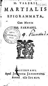 M. Valerii Martialis Epigrammata, cum Notis Th. Farnabii