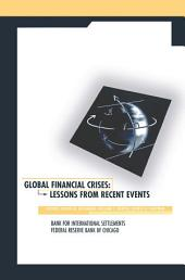 Global Financial Crises: Lessons From Recent Events