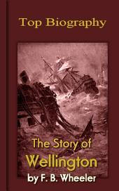 The Story of Wellington: Top Biography