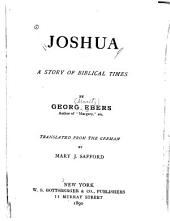 Joshua: A Story of Biblical Times, Volume 1