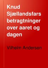 Knud Sjællandsfars betragtninger over aaret og dagen