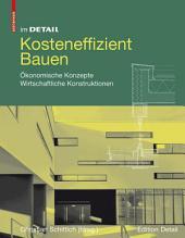 Kosteneffizient Bauen: Ökonomische Konzepte – Wirtschaftliche Konstruktionen