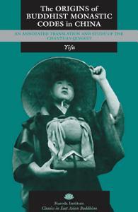 The Origins of Buddhist Monastic Codes in China PDF