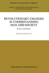 Revolutionary Changes in Understanding Man and Society: Scopes and Limits