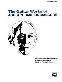 Guitar Works of Agust  n Barrios Mangor    Vol  I PDF