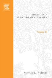 Advances in Carbohydrate Chemistry: Volume 20