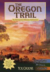 You Choose: The Oregon Trail: An Interactive History Adventure