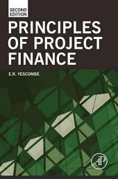 Principles of Project Finance: Edition 2