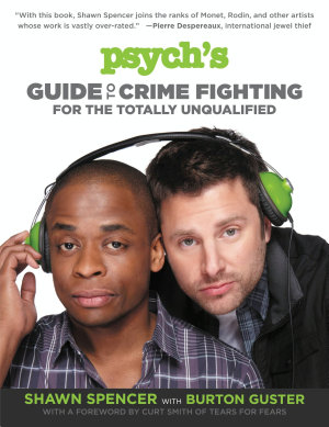 Psych s Guide to Crime Fighting for the Totally Unqualified