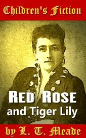 Red Rose and Tiger Lily: Children's Fiction