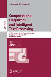 Computational Linguistics and Intelligent Text Processing: 12th International Conference, CICLing 2011, Tokyo, Japan, February 20-26, 2011. Proceedings, Part 1