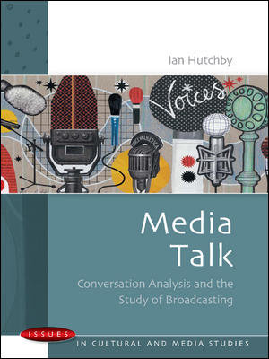 Media Talk  Conversation Analysis And The Study Of Broadcasting PDF