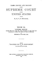 Reports of Cases Argued and Decided in the Supreme Court of the United States: Book 12