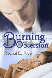 Burning Obsession (A Contemporary Erotic Billionaire Bad Boy Romance) Book 3: erotic contemporary billionaire bad boy romance