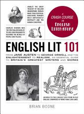 English Lit 101: From Jane Austen to George Orwell and the Enlightenment to Realism, an essential guide to Britain's greatest writers and works