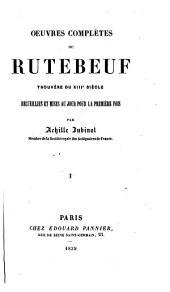 Oeuvres complètes de Rutebeuf, trouvère du XIIIe siècle,