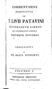 T. Livii ... Historiarum libri qui supersunt, recogn. et comm. instructi a G.A. Ruperti