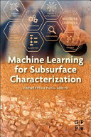 Machine Learning for Subsurface Characterization