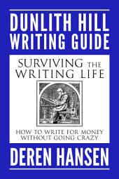 Surviving the Writing Life: How to Write for Money without Going Crazy