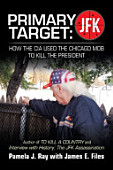 Primary Target Jfk How The Cia Used The Chicago Mob To Kill The President Author Of To Kill A County And Interview With History T