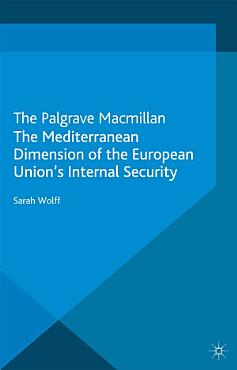 The Mediterranean Dimension of the European Union s Internal Security PDF