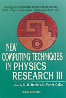 New Computing Techniques In Physics Research Iii   Proceedings Of The 3rd International Workshop On Software Engineering  Ai And Expert Systems For High Energy And Nuclear Physics PDF