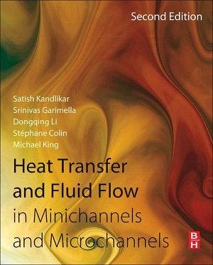 Heat Transfer and Fluid Flow in Minichannels and Microchannels PDF