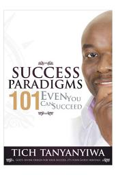 Success Paradigms 101: Even You Can Succeed
