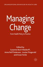 Managing Change: From Health Policy to Practice