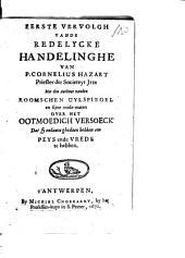 Eerste vervolgh vande Redelycke handelinghe van P. Cornelius Hazart ... met den autheur vanden Roomschen Uylspiegel en sijne mede-maten over het ootmoedich versoeck ... om peys ende vrede te hebben