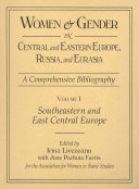 Women   Gender in Central and Eastern Europe  Russia  and Eurasia  Southeastern and East Central Europe PDF