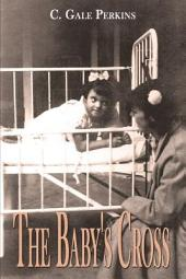 The Baby's Cross: A Tuberculosis Survivor's Memoir