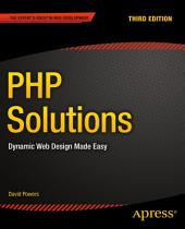 PHP Solutions: Dynamic Web Design Made Easy, Edition 3