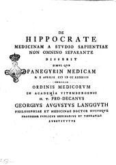 Hippocrate medicinam a studio sapientiae non omnino separante disserit simul que panegyrin medicam d. 10. Aprilis 1744. indicit ordinis medicorum in Academia Vitembergensi H.T. pro-decanus Georgius Augustus Langguth ...