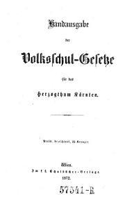Handausgabe der Voksschulgesetze für das Herzogthum Kärnten