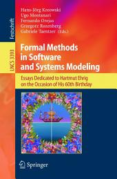 Formal Methods in Software and Systems Modeling: Essays Dedicated to Hartmut Ehrig on the Occasion of His 60th Birthday