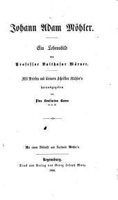 Johann Adam Möhler: Ein Lebensbild