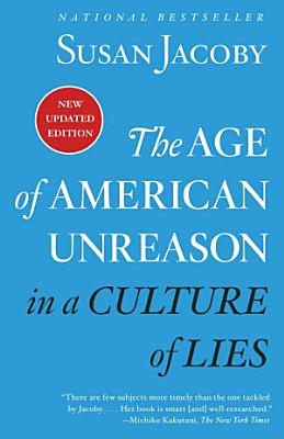 The Age of American Unreason in a Culture of Lies PDF