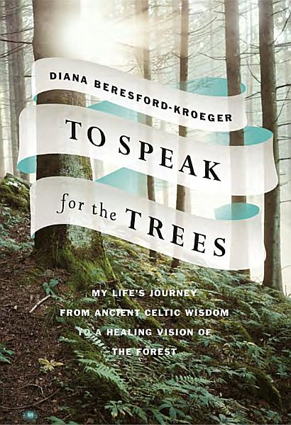Download To Speak for the Trees Book