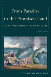 From Paradise to the Promised Land: An Introduction to the Pentateuch, Edition 3