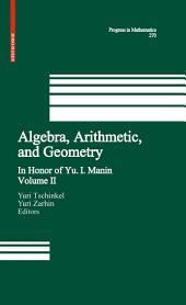 Algebra, Arithmetic, and Geometry: Volume II: In Honor of Yu. I. Manin