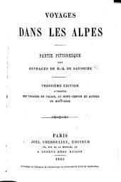 Voyages dans les Alpes. Partie pittoresque des ouvrages de H. B. de Saussure. Troisième édition, augmentée de voyages en Valais, au Mont-Cervin et autour du Mont-Rose