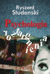 PSYCHOLOGIA ROZTARGNIENIA: KONCEPCJA BADANIE I DIAGNOZA SYMPTOMY RADZENIE SOBIE – PRAKTYKA