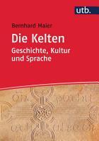 Die Kelten     Geschichte  Kultur und Sprache PDF